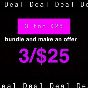 Bundle Any of the Items Marked 3/$25 and Offer!!